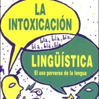 La Intoxicación Lingüística. El Uso Perverso de la Lengua (Descargar Libro)