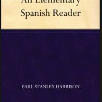 An Elementary Spanish Reader (Spanish Edition). Libro Gratis para Enseñar Español